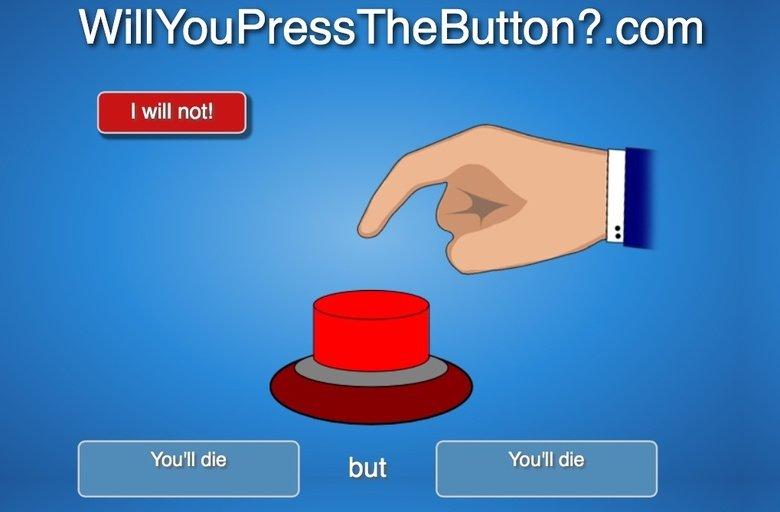 Will you press the button. . com Will you press the button com
