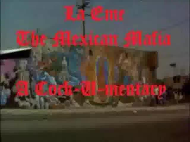 La Eme the Mexican Mafia A Cockumentary. La Eme the Mexican Mafia A Cockumentary HSG Homie Sexual Gayngsters.