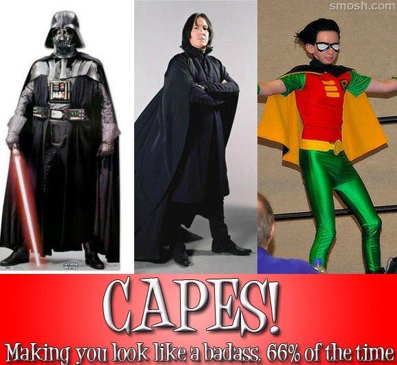 Capes make you badass. It's math. com Mroning Yoo look. NO CAPES! Capes make you badass It's math com Mroning Yoo look NO CAPES!