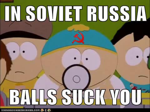 Cartman in Soviet Russia. Even cartman isn't save from Soviet Russia!. cartman south park Soviet Russia russian reversal yakov smirnoff