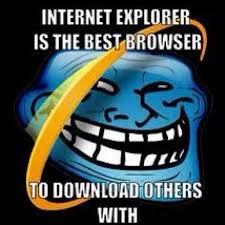 choose internet explorer. . choose internet explorer