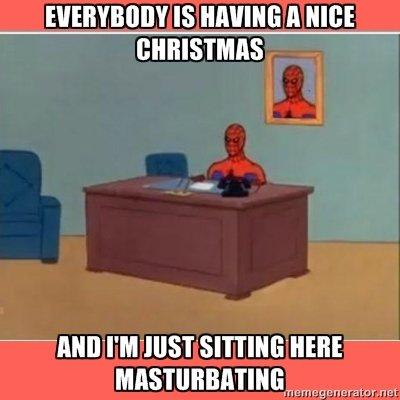 Christmas.. pfft. Ho ho ho, happy masturbating. no