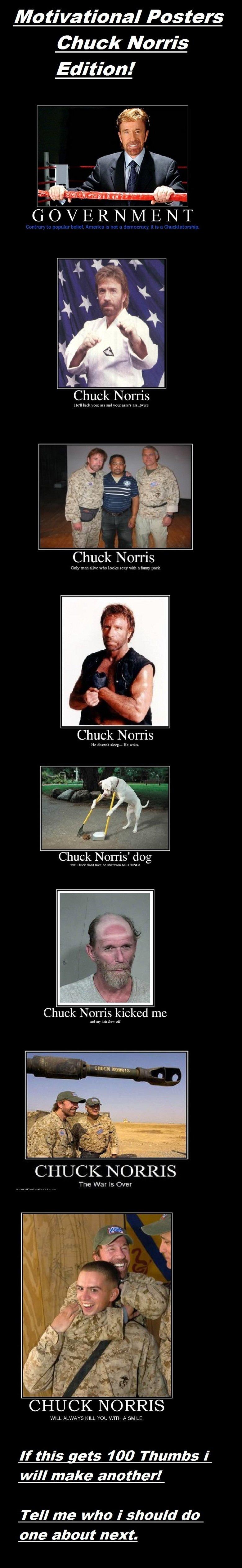 Chuck Norris!. Chuck Norris demands more thumbs!. Motivational Posters Chuck Norris Edition.' Chuck mu Luk yum Chuck Norris Chuck Norris' dog Chck Norris heed m Chuck Norris! Norris demands more thumbs! Motivational Posters Edition ' mu Luk yum Norris' dog Chck heed m