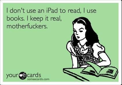 Classy. . I dcdn' t use an Wed tcy read, I use books, I keep it real, motherfuckers,. i use a kindle Classy I dcdn' t use an Wed tcy read books keep it real motherfuckers i a kindle