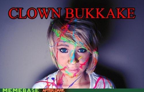 clown bukkake. .. Not a fan of bukkake but that chick is pretty cute clown bukkake Not a fan of but that chick is pretty cute