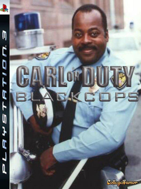 COD: Black Cops. Found it on collegehumor<br /> Sharing the lulz <br /> /funny_pictures/966010/Yo+Dawg+Heard+..... Call of Duty: Black Crops lol COD