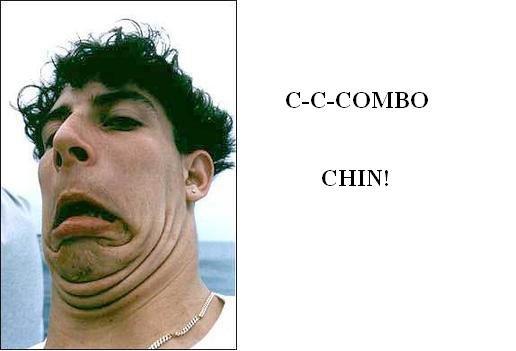 Combo. Chin-tastic. combo chin