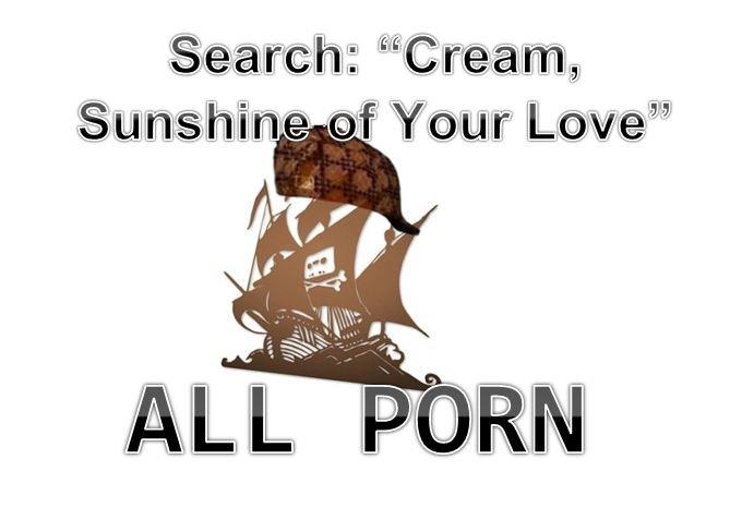Cream. . tpb meme the pirate bay Pirate bay pirate BAY free speech piracy internet