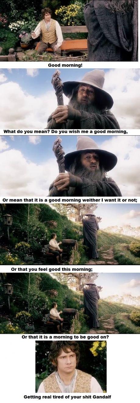 Gandalf. the troll.. No, no-no-no no, don't give me that again the hobbit