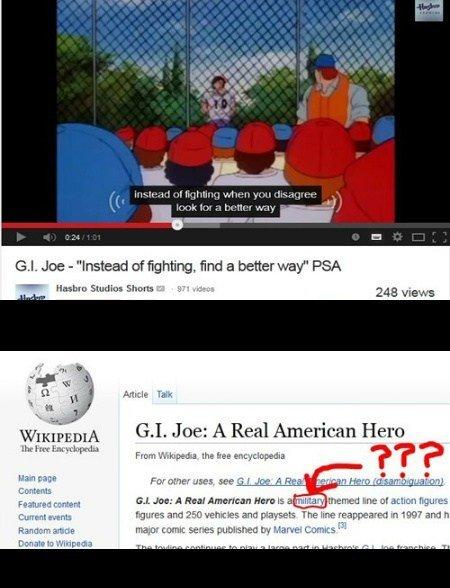"GI Joe's opinion on fighting. Does guns and muscle count as a better way? No? Original Video: www.youtube.com/watch?v=Mu4g4MaS3Y8. ear"" MOI he - iill"" film a .  GI Joe hasbro psa irony"