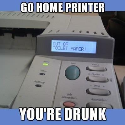 Go Home Printer. www.youtube.com/watch?v=-RDz4J4MUGA. MIME PRINTER. It's the same printer. I think it might be an alcoholic. go home printer