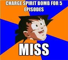 Goku. GODDAMNIT Goku.. Followed by heavy breathing and shock for the next 4 episodes Goku meme spirit Bomb