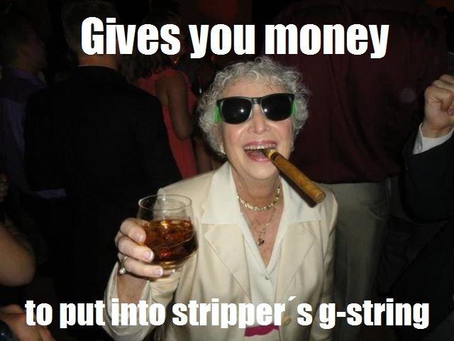 Good Gal Grandma. OC here...well the captions. Gives Von mane}! asdasdasdasdasd