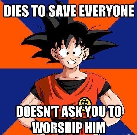Good Guy Goku. . MES SAVE. Jesus asked that people worship his god, not himself. son goku Good guy