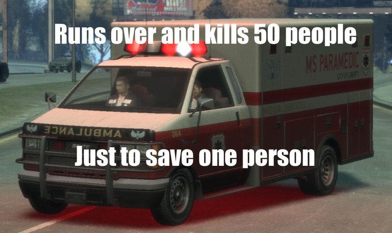 Gta logic. Hoping for mass-murdering ambulances in gta V too.. HIS! tta MIG gta ambulance