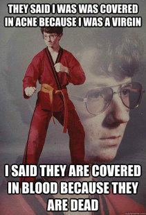 Karate Kyle. . WEE EH RENE I WIS sllutt Thta Mt Ill BUIM THE? ME DEM} Acne Virgin blood dead