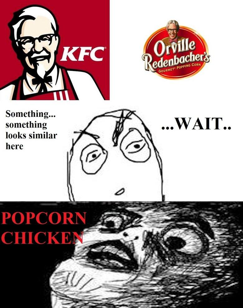 KFC and Orville. I had this epiphany last week. Something... something looks similar here. EPIC WIN!! KFC popcorn Chicken woah