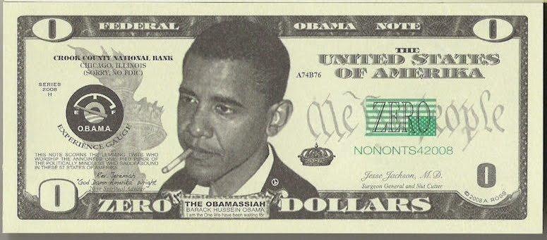 Obama's zero-dollar bill. Not mine, found while stumbling through the web.. i HUSSEIN D . Stirrer_ ' a, otehr - It. Word Barack obama Zero dollars he sucks Dick