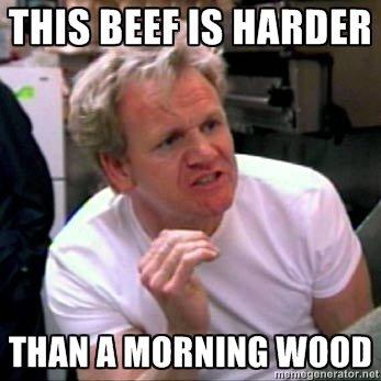 oh gordon. credit for oc. HI BEEF Q HARDER tlf/. HA! watchin kitchen nightmares right now. gordon ramsey