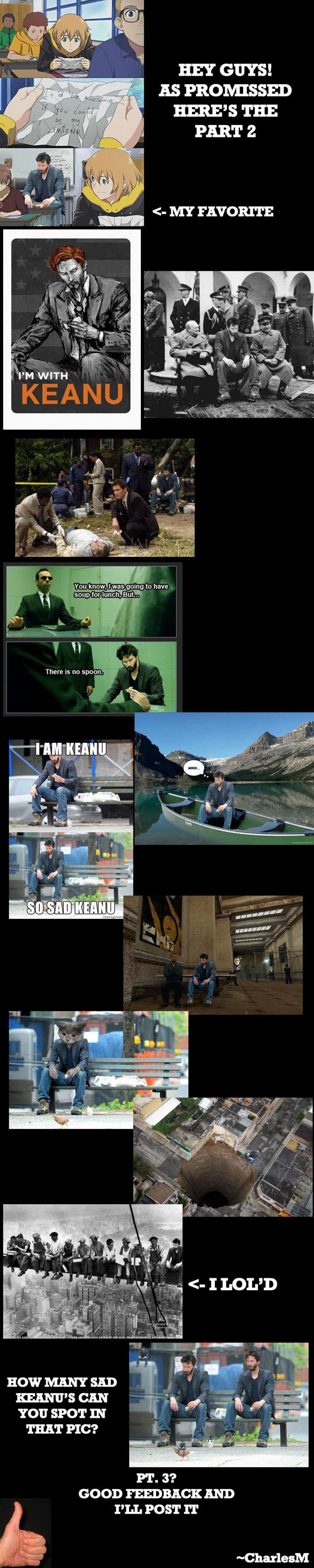 Sad Keanu Reeves part 2. My new Pic!!! >>. 6...one is obviously a sad ninja sad Keanu is