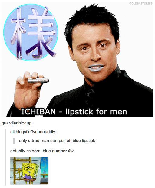 "same. . ICHCB' AN .. lipstick for than alladin trtls 1 only a true man can pull ott blue: lipstick actually its coral blue: number"" We same ICHCB' AN lipstick for than alladin trtls 1 only a true man can pull ott blue: actually its coral number"" We"