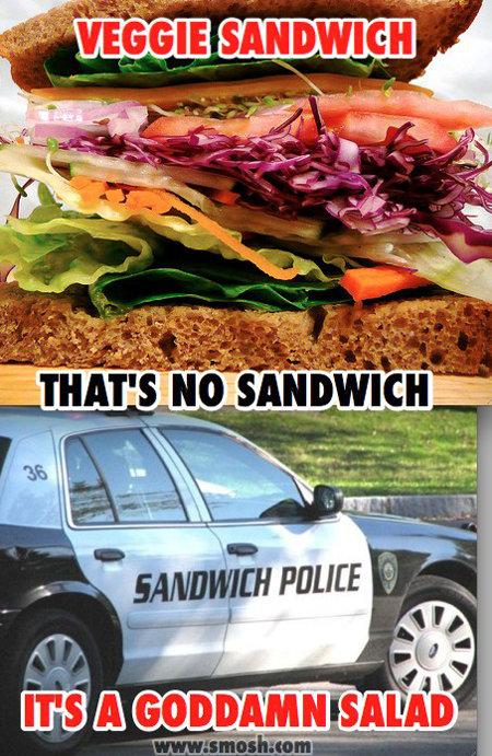 sandwich police. . sandwich police