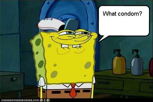 Sandy's Screwed. He would. 1? -.Ihat condom?. I LOVE THIS lmfao spongebob condom