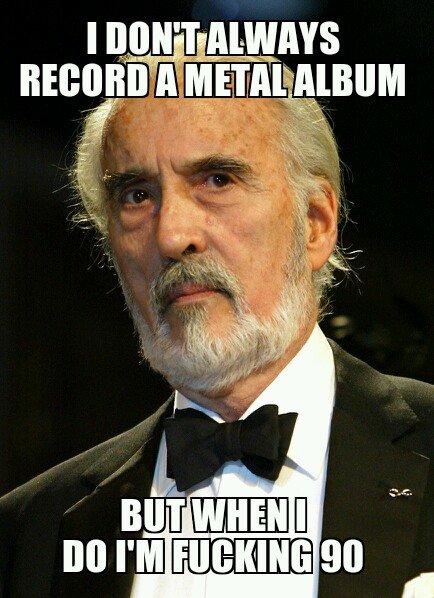 Saruman Does Metal. Charlemange if you're wondering.... men an n M. Near-Death metal Christopher lee saruman metal ninety Badass as fuck