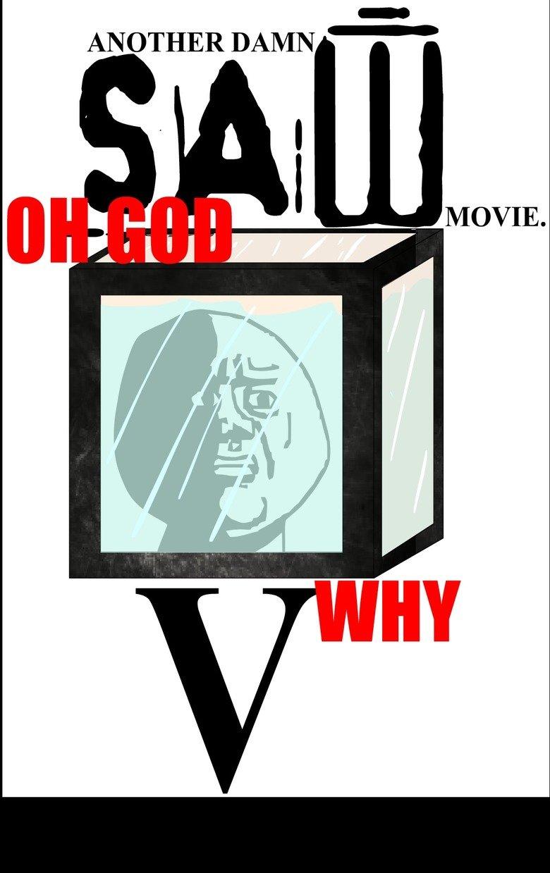 Saw V. Herp. ANOTHER ii] I ll MOVIE. SAW V Parody wit
