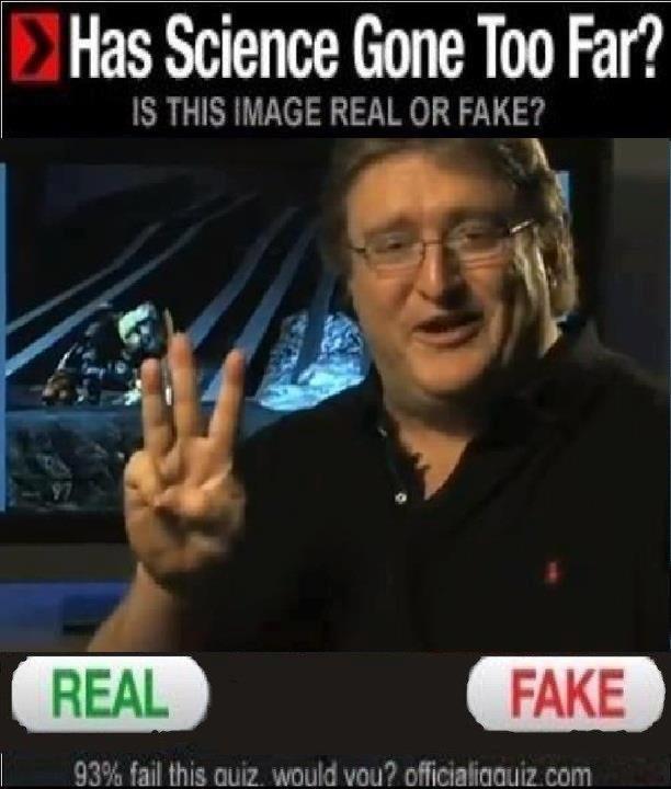 Science. >93% fake >93% >3 >half-life 3 confirmed. Has sciencejunk Too Far?. 12/0 = Half-Life 3 Never gunna happen = Half-Life 3 Science >93% fake >3 >half-life 3 confirmed Has sciencejunk Too Far? 12/0 = Half-Life Never gunna happen