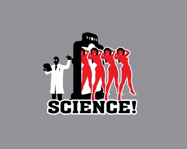 SCIENCE!. .. Here, just take it. SCIENCE! Here just take it
