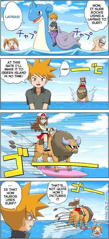 Screw you i'm a Tauros. Surf baby, Surf. Pokemon Balls now
