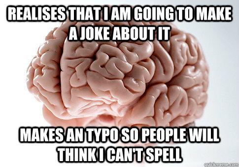 Scumbag brain. . I AM [NIKE MAKE f fitst Killall' [:AN' bla