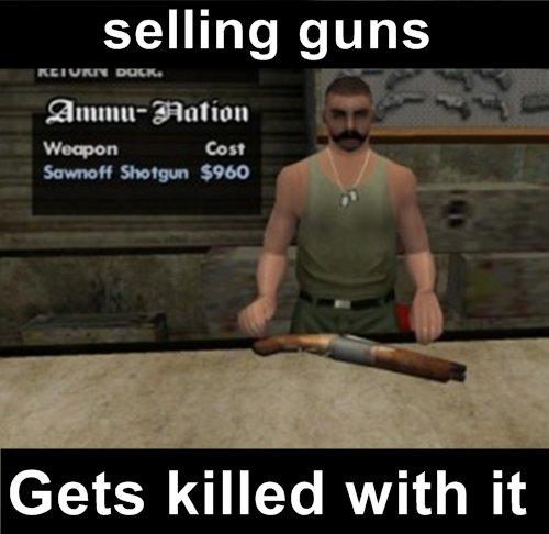 Scumbag CJ. oh hi. selling guns Emmi Gets killed with it Scumbag CJ oh hi selling guns Emmi Gets killed with it