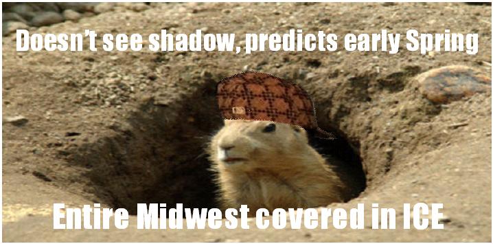 Scumbag Groundhog. Scumbag Groundhog prediction. Scumbag spring Ice groundhog