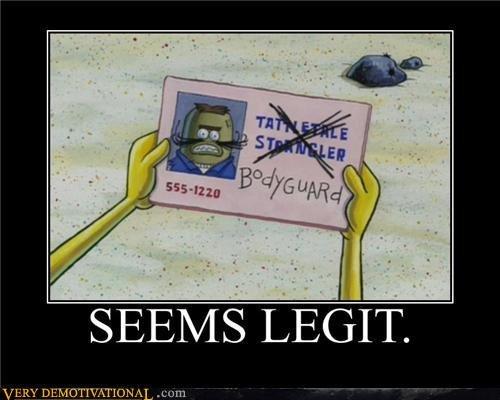 seems legit. please click this -----> seems legit 2 /funny_pictures/2455046/seems+legit+2/ /funny_pictures/2456350/Seems+legit+3/ /funny_pictures/2457563/see spongebob Tattletale strangler Anal Penis niggerz