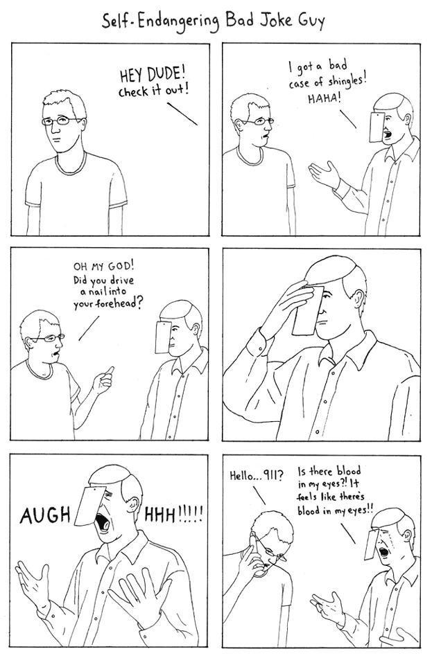 Self Endangering Bad Joke Guy. for teh lulz. Bat} Joke divy bad joke guy omg OP is a fag