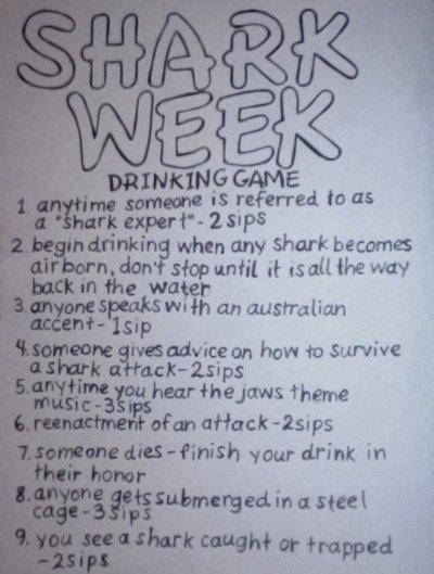 Shark Week Game. .. say drink... not sip shark week