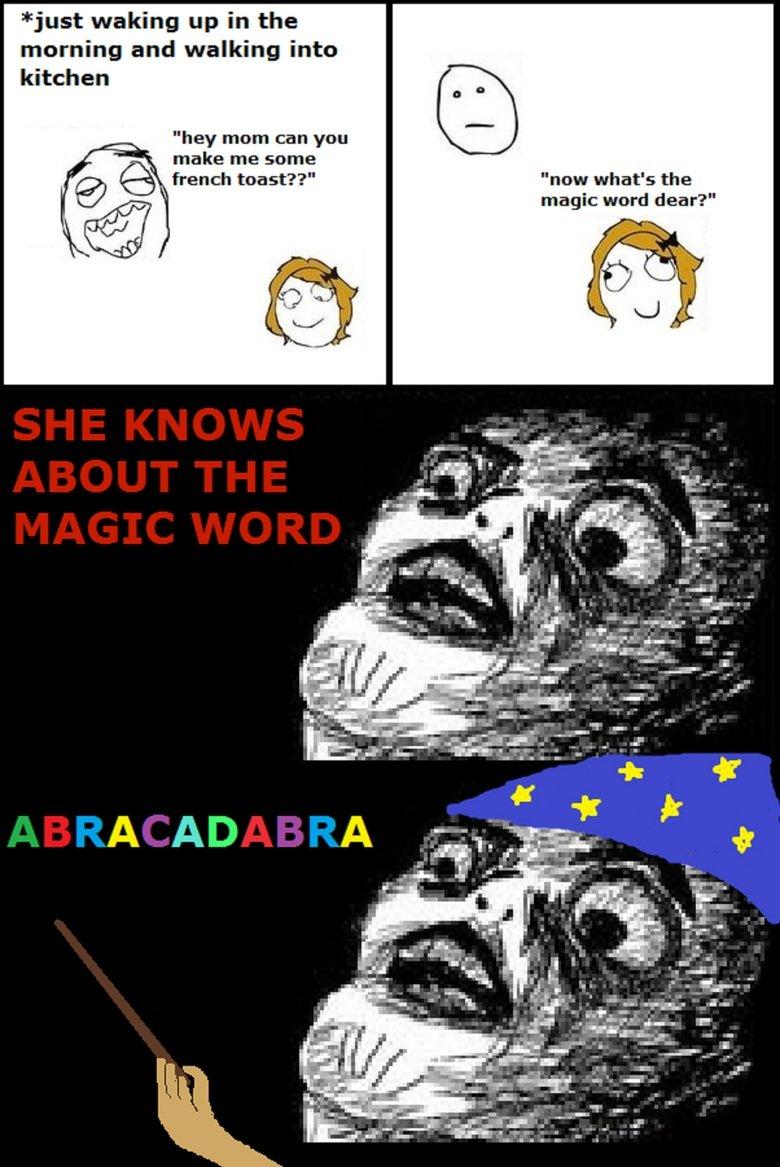 she knows. oc.. Avada Kabacon! tag wag abracadabra