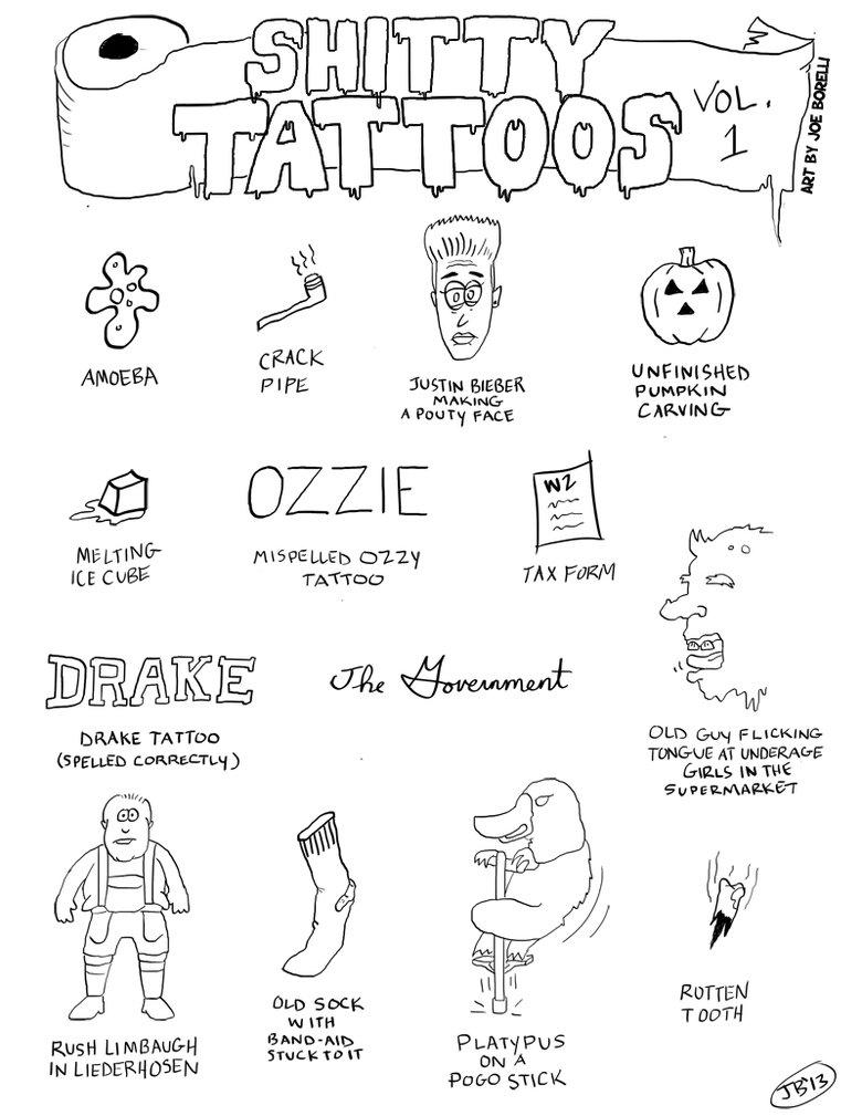 Shitty Tattoos (Vol. 1). Don't get any of these. Thanks. YOUTUBE: www.youtube.com/joeydrawsstuff COMIC BLOG: rottencomix.tumblr.com FACEBOOK: www.facebook.com/b tattoos Tattoo parody illustration Drawing justin bieber comic