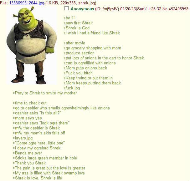 Shrek. is life. File: -( 16 KB, 220x338, shrek, jpg) we 11 Haw first Shrek is God kl wish I had a friend like Shrek rafter movie as grocery shopping with mom se Layers