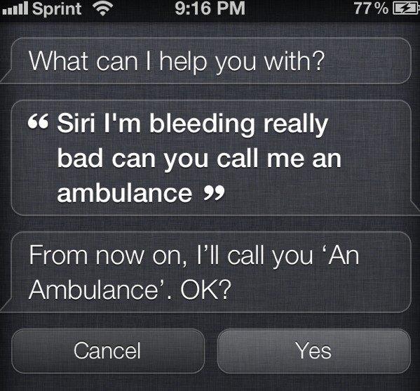 "Siri fail. iphone 4s siri fail. uni Sprint '' 9: 16 PM 77% El What can I help you with'? tti; Sin I' m bleeding really bad can you call me an ambulance "" Cancel Siri fail"