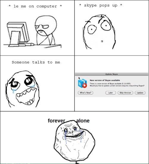 skype friend!. . e cm com sky pet up - iii/ Ct! tal tea Skype Friends meme Computers friend alone forever computer Geek