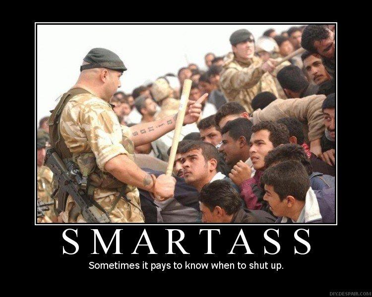 smartass. . smartass