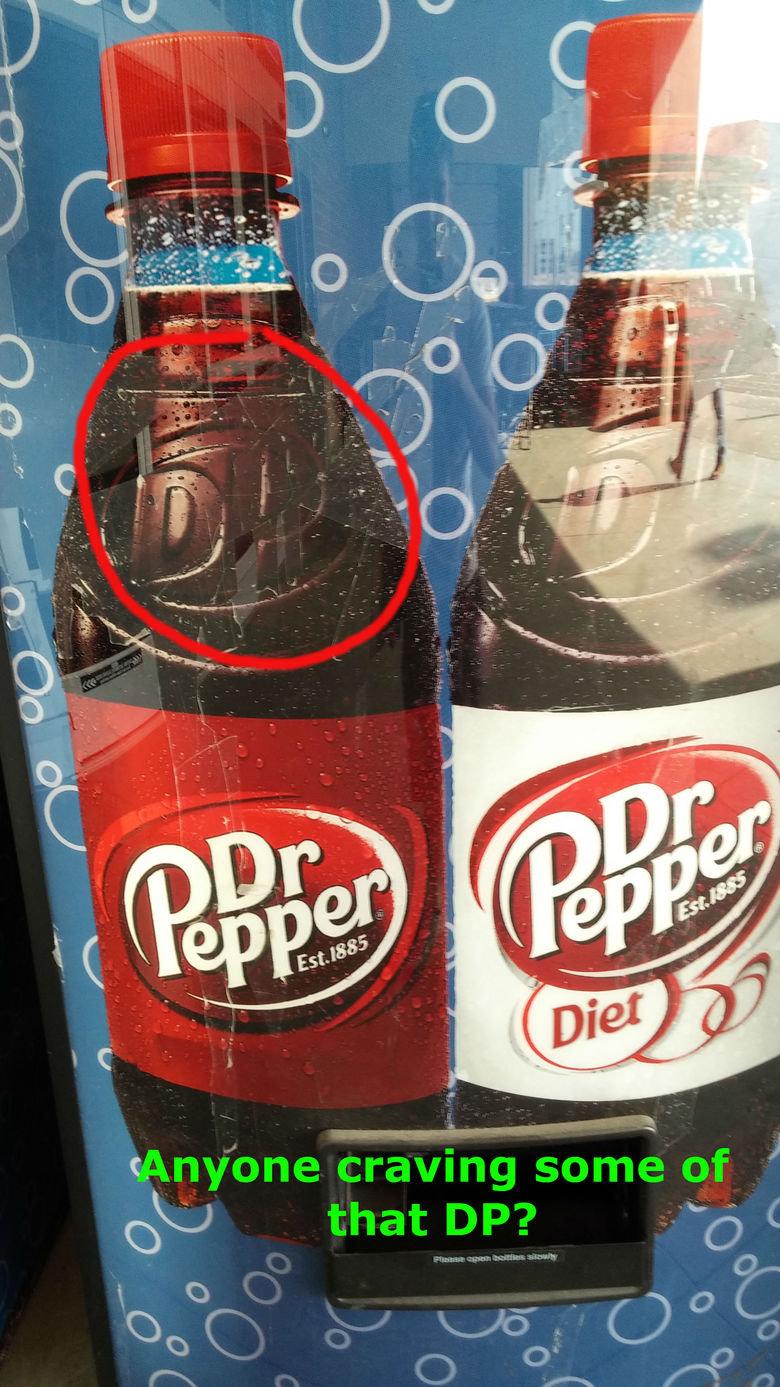 Sooooo refreshing. MMMMMMMMMMM.. huehuehuehue, Doctor Pepper can be shortened to DP. DP