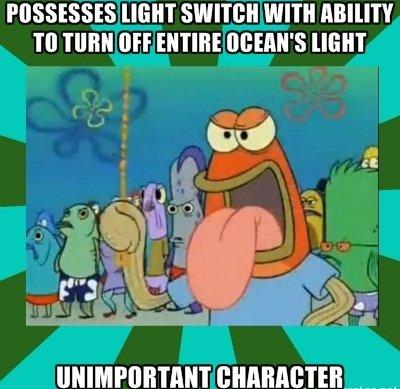 Spongebob Logic. spongebob logic. REASSESSES HEM SWITTIG WITH MMT TO TIMI! {HF ENTIRE ' s HEM. That source of light is the sun. spongebob SquarePants logic