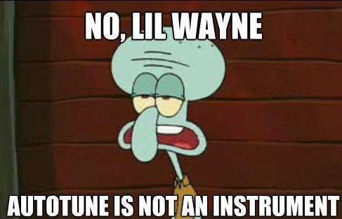 "Squidward and modern ""music"". description. tlo, lla WAYNE IS nitrite INSTRUMENT. when i hear his music tagz"