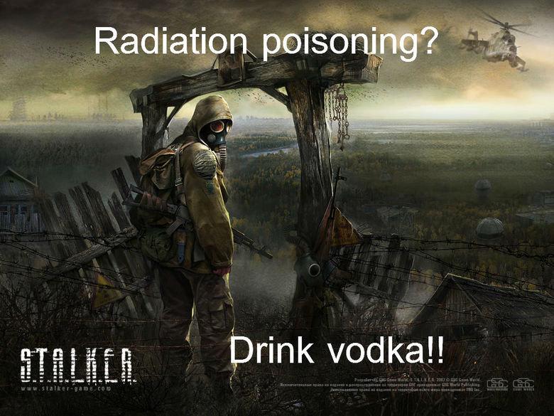 S.T.A.L.K.E.R. . Radiation\ ) r), lli,, llt brink vodka!!. Get out of here Stalker. stalker vodka chernobyl Video Games Muffin