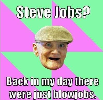 Steve Jobs?. Nahh.. Steve Jobs? Nahh