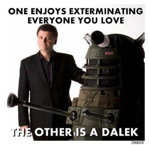 Steven Moffat. . ONE ENJOYS [ EVE . 'TONE YOU LOVE OTHER/ IS A DALEK. bitch please Steven Moffat ONE ENJOYS [ EVE 'TONE YOU LOVE OTHER/ IS A DALEK bitch please